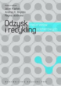 Odzysk i recykling materiałów polimerowych - Jacek Kijeński - ebook