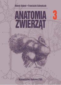 Anatomia zwierząt. Tom 3 - Henryk Kobryń - ebook