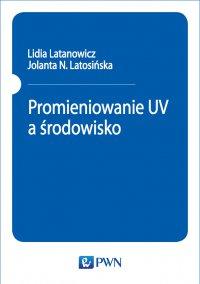 Promieniowanie UV a środowisko - Lidia Latanowicz - ebook