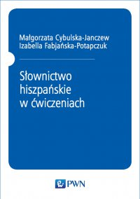 Słownictwo hiszpańskie w ćwiczeniach - Małgorzata Cybulska-Janczew - ebook