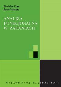 Analiza funkcjonalna w zadaniach - Adam Stachura - ebook