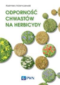 Odporność chwastów na herbicydy - Kazimierz Adamczewski - ebook
