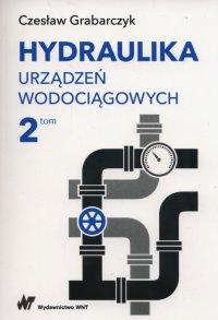 Hydraulika urządzeń wodociągowych. Tom 2 - Czesław Grabarczyk - ebook