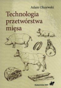 Technologia przetwórstwa mięsa - Adam Olszewski - ebook