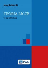 Teoria liczb w zadaniach - Jerzy Rutkowski - ebook