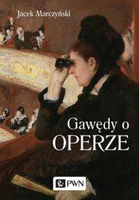 Gawędy o operze - Jacek Marczyński - ebook