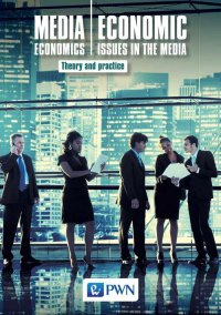 Media Economics Economic Issues in the Media Theory and practice