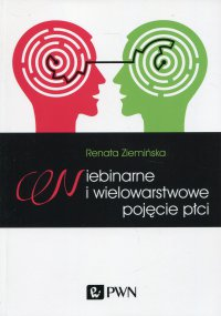 Niebinarne i wielowarstwowe pojęcie płci - Renata Ziemińska - ebook
