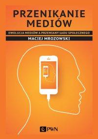 Przenikanie mediów - Maciej Mrozowski - ebook