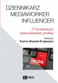 Dziennikarz, mediaworker, influencer - Karina Stasiuk-Krajewska - ebook