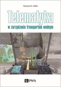 Telematyka w zarządzaniu transportem wodnym - Ryszard K. Miler - ebook