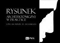 Rysunek architektoniczny w praktyce, czyli jak patrzeć ze zrozumieniem - Mirosław Orzechowski - ebook