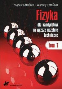 Fizyka dla kandydatów na wyższe uczelnie techniczne Tom 1 - Wincenty Kamiński - ebook