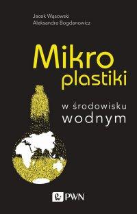 Mikroplastiki w środowisku wodnym - Jacek Wąsowski - ebook