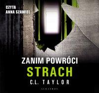 Zanim powróci strach - C.L. Taylor - audiobook