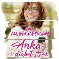 Anka i diabeł stróż - Nina Majewska-Brown - audiobook