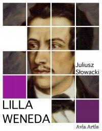 Lilla Weneda - Juliusz Słowacki - ebook
