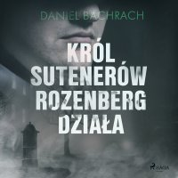 Król sutenerów Rozenberg działa - Daniel Bachrach - audiobook
