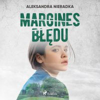 Margines błędu - Aleksandra Nieradka - audiobook