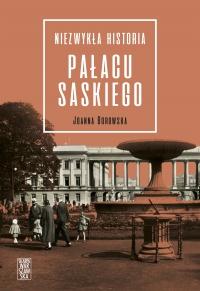 Niezwykła historia Pałacu Saskiego - Joanna Borowska - ebook