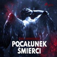 Pocałunek śmierci - Ewa Siarkiewicz - audiobook