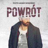 Powrót - Piotr Adam Sowiński - audiobook