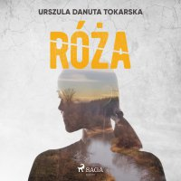 Róża - Urszula Danuta Tokarska - audiobook