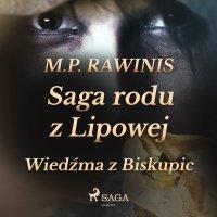 Saga rodu z Lipowej 14: Wiedźma z Biskupic - Marian Piotr Rawinis - audiobook