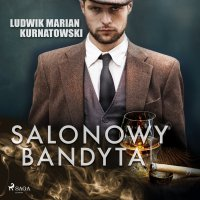 Salonowy bandyta - Ludwik Marian Kurnatowski - audiobook