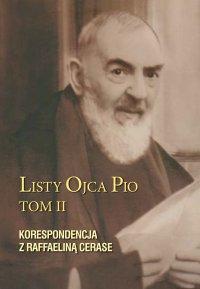 Listy Ojca Pio. Tom II. Korespondencja z Raffaeliną Cerase - Ojciec Pio - ebook