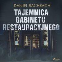 Tajemnica gabinetu restauracyjnego - Daniel Bachrach - audiobook