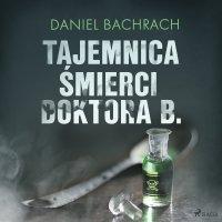 Tajemnica śmierci doktora B. - Daniel Bachrach - audiobook