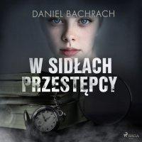 W sidłach przestępcy - Daniel Bachrach - audiobook