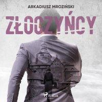 Złoczyńcy - Arkadiusz Mroziński - audiobook