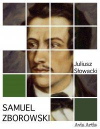 Samuel Zborowski - Juliusz Słowacki - ebook