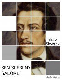 Sen srebrny Salomei - Juliusz Słowacki - ebook