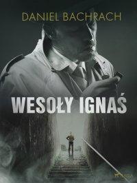 """Wesoły Ignaś"" - Daniel Bachrach - ebook"