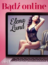 Bądź online - Elena Lund - ebook