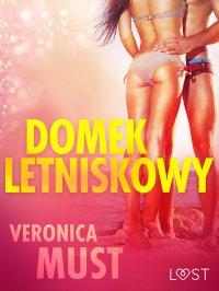 Domek letniskowy - Veronica Must - ebook