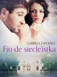 Fin-de siecle'istka - Gabriela Zapolska - ebook