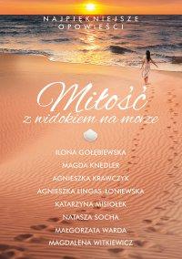 Miłość z widokiem na morze - Ilona Gołębiewska - ebook