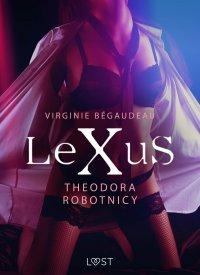 LeXuS: Theodora. Robotnicy - Virginie Bégaudeau - ebook