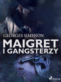 Maigret i gangsterzy - Georges Simenon - ebook