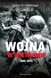 Wojna w Wietnamie 1941–1975 - Robert D. Schulzinger - ebook