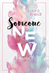 Someone new - Laura Kneidl - ebook