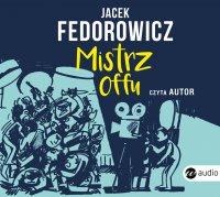 Mistrz offu - Jacek Fedorowicz - audiobook
