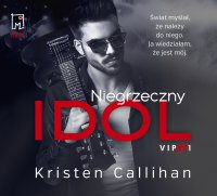 Niegrzeczny idol - Kristen Callihan - audiobook