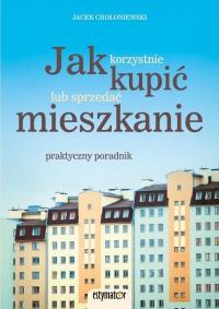 Jak korzystnie kupić lub sprzedać mieszkanie - Jacek Chołoniewski - ebook