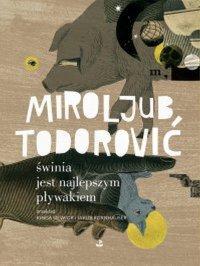 świnia jest najlepszym pływakiem - Miroljub Todorović - ebook