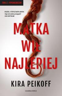 Matka wie najlepiej - Kira Peikoff - ebook